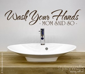 Wash Your Hands Mom Said