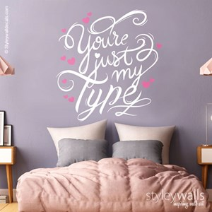 You are My Type Romantic Decal